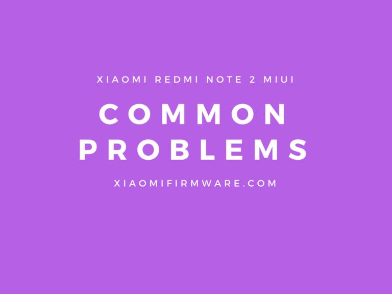 Xiaomi Redmi Note 2 Common Problems