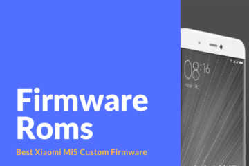 Download Xiaomi Mi5 Custom Firmware Roms