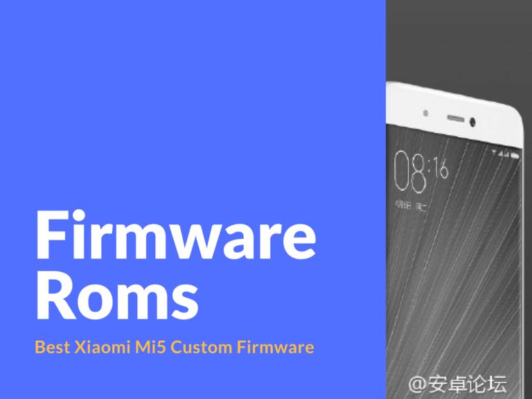 Download Xiaomi Mi5 Custom Firmware Roms
