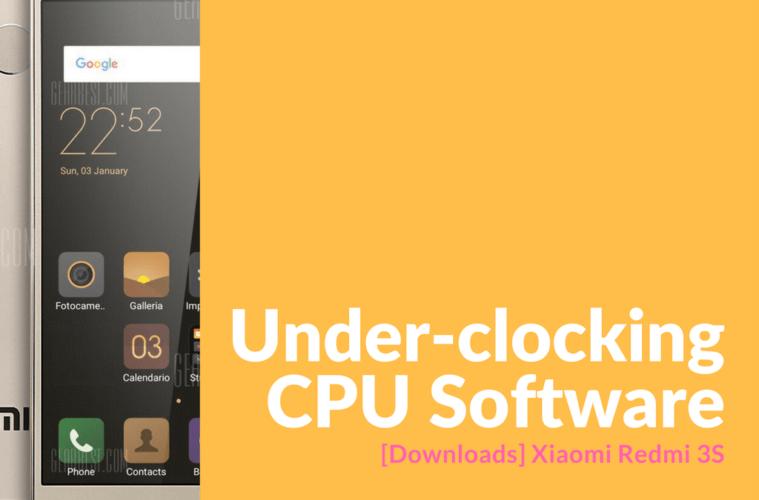Xiaomi Redmi 3S Under-clocking CPU Software