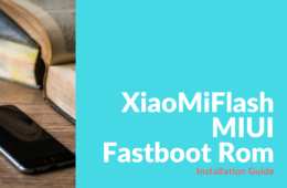 XiaoMiFlash MIUI Fastboot Rom Install Guide