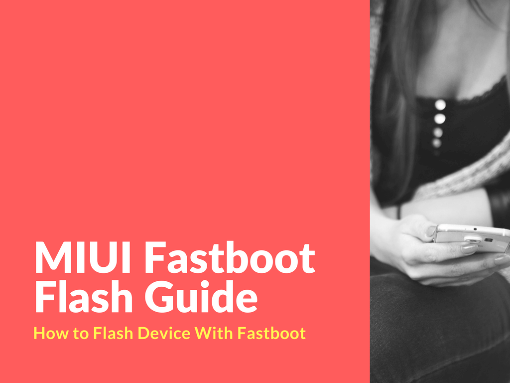 How to Flash Xiaomi With Fastboot Rom
