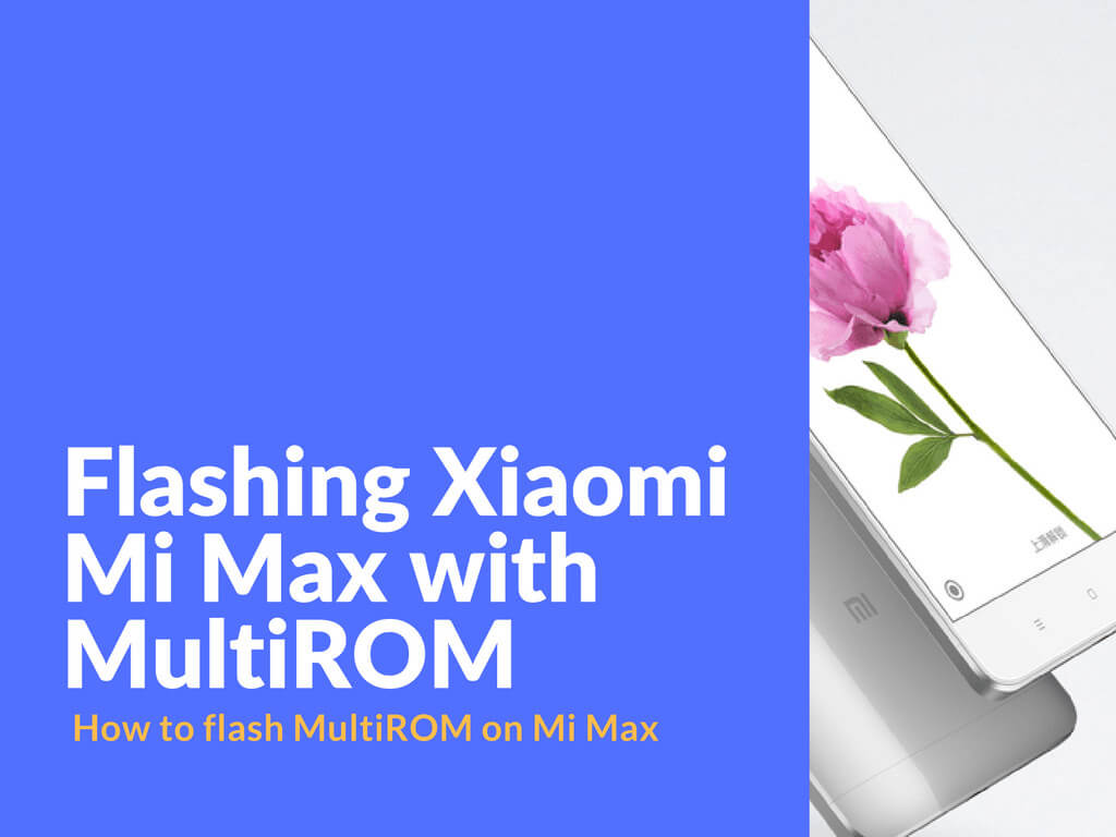 Flashing Xiaomi Mi Max with MultiROM