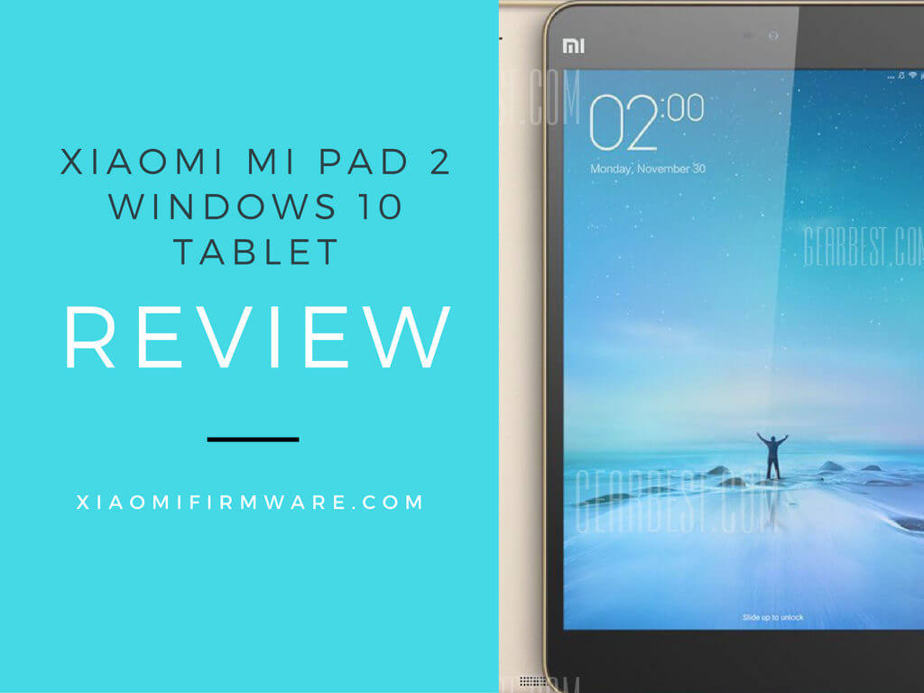 Xiaomi Mi Pad 2 Windows 10 Tablet Review