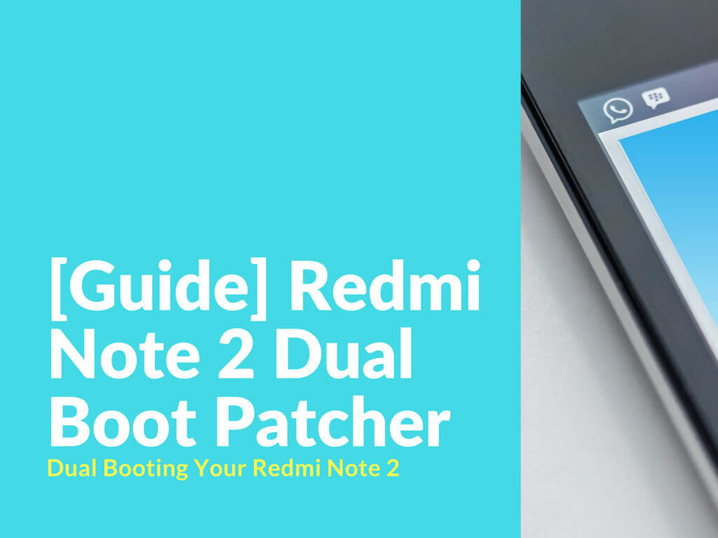 Tips To Extend Battery Life On Xiaomi Redmi Note 4: [Guide] Redmi Note 2 Dual Boot Patcher