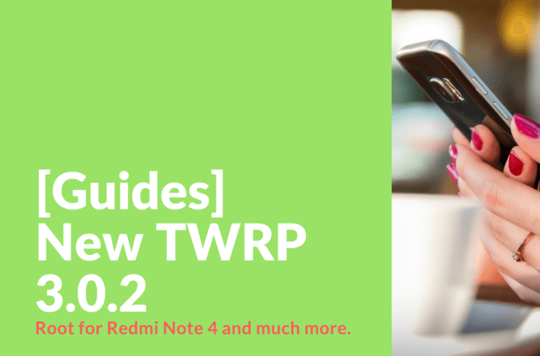 TWRP 3 0 2 - Universal Tool For Redmi Note 4 - Xiaomi Firmware