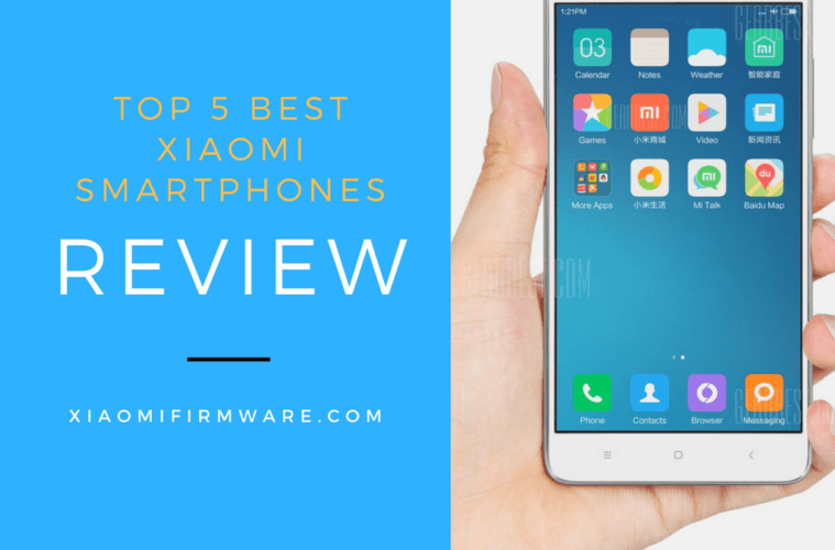 Top 5 Xiaomi Smartphones Review
