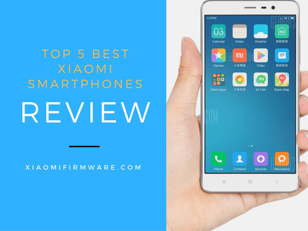 Top 5 Xiaomi Smartphones Review