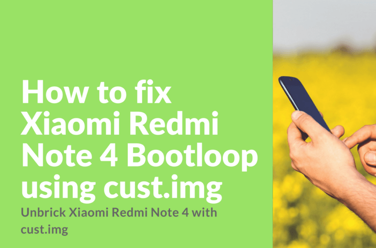 Redmi Note 4 Bootloop using cust.img