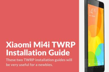Xiaomi Mi4i TWRP Newbie Guide