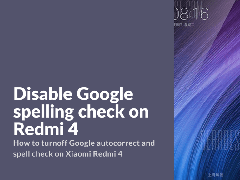 Disable spell check on Redmi 4