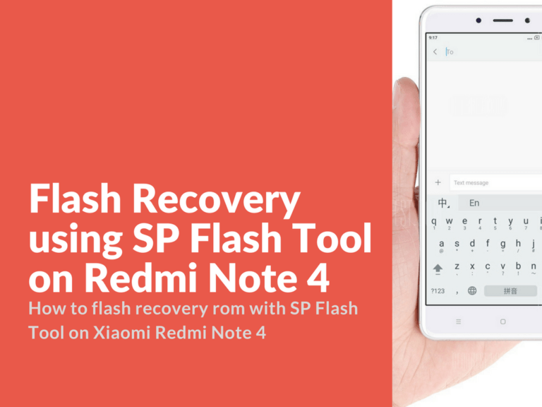 Flash Recovery using SP Flash Tool on Redmi Note 4