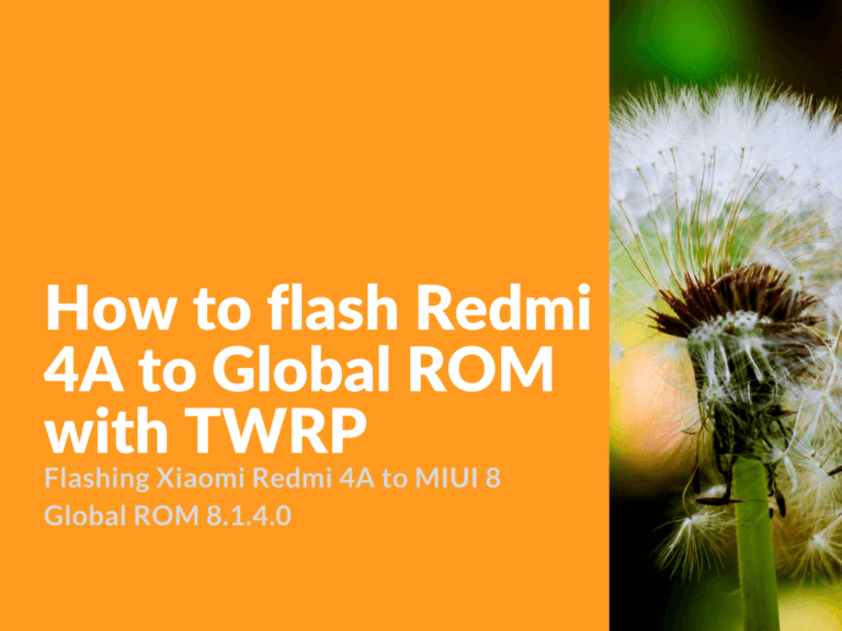 Redmi 4A Global ROM With TWRP