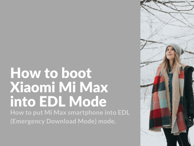 Boot Xiaomi Mi Max into EDL Mode