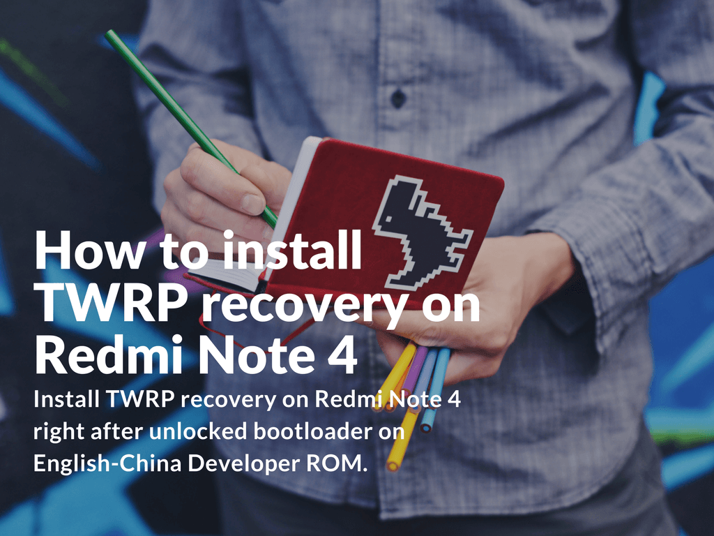 Tips To Extend Battery Life On Xiaomi Redmi Note 4: [Guide] How To Install TWRP Recovery On Redmi Note 4