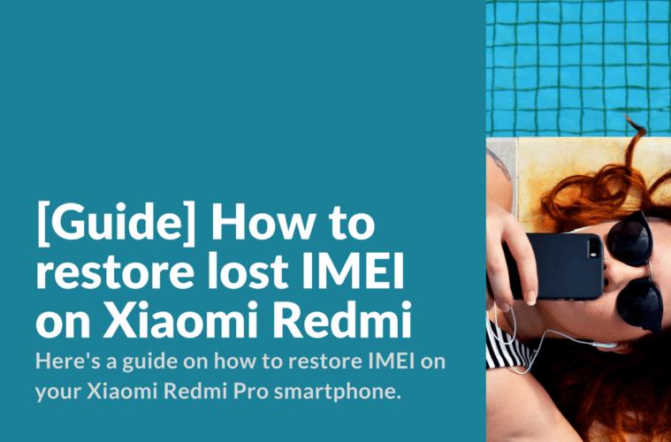 How to restore lost IMEI on Xiaomi Redmi Pro