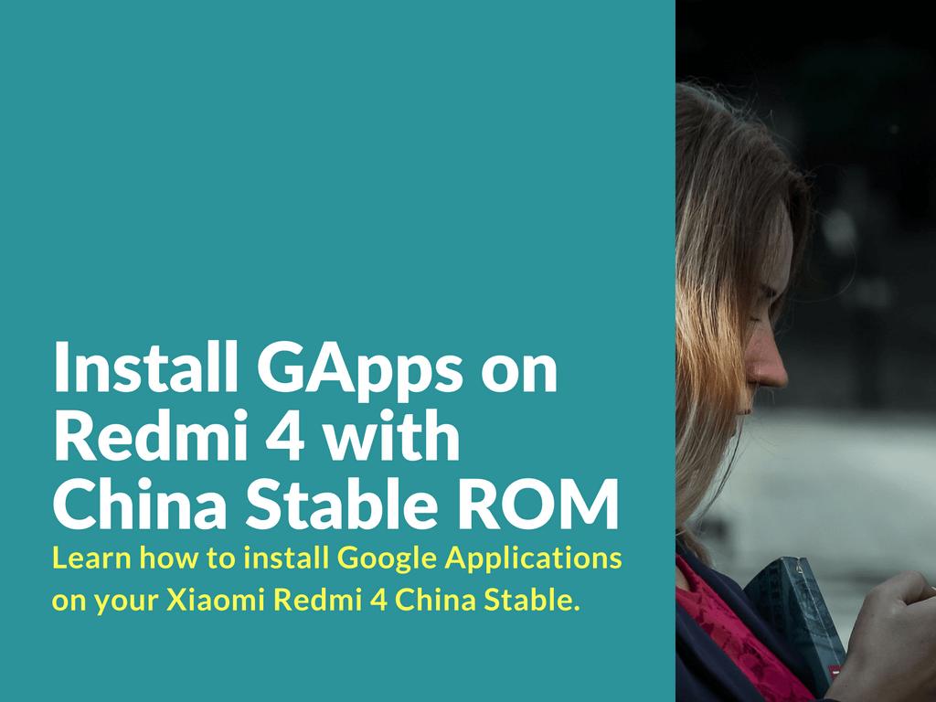 Install Gapps on Redmi 4 China Rom