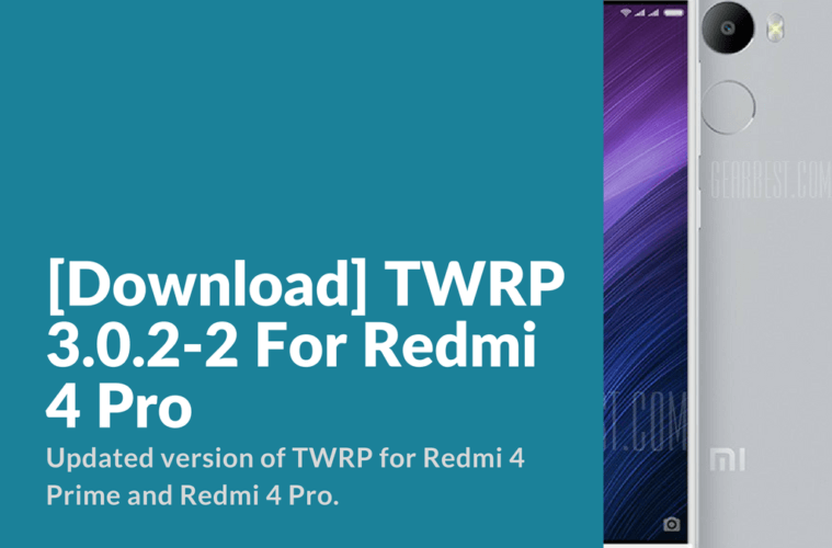 Download] TWRP 3 0 2-2 For Redmi 4 Pro - Xiaomi Firmware