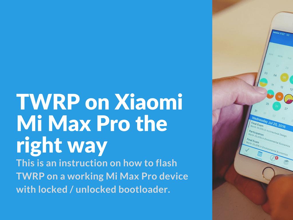 Xiaomi Mi Max Pro TWRP Full Installation