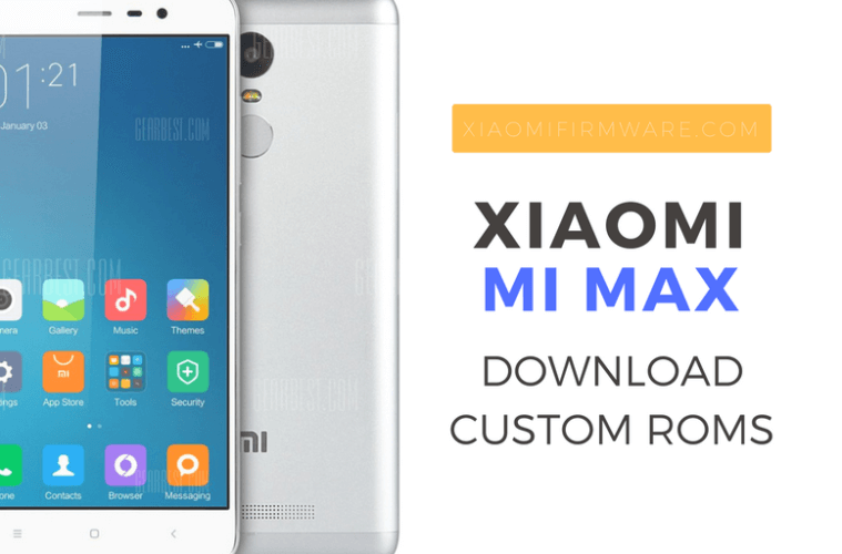 Download Xiaomi Mi Max Custom Roms