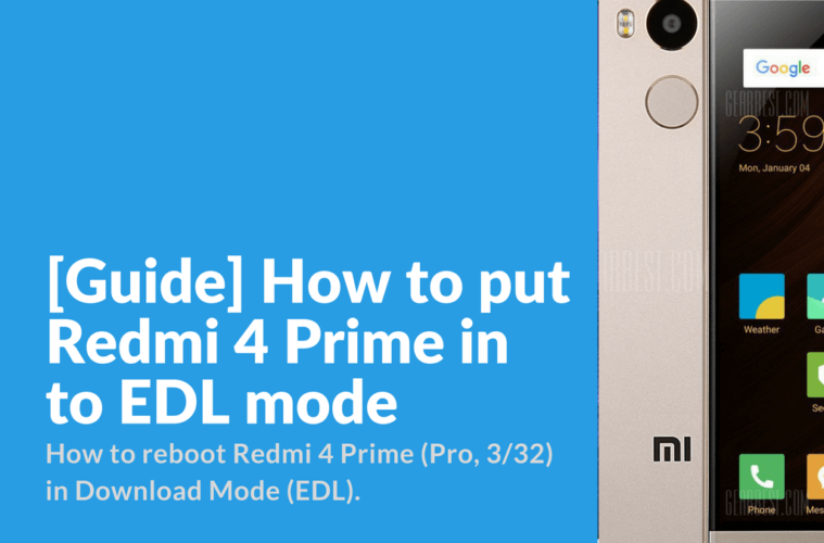 Guide] How to put Redmi 4 Prime in to EDL mode - Xiaomi Firmware