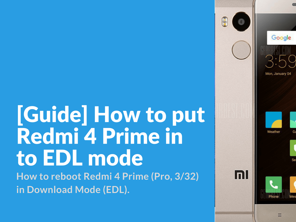 Guide How To Put Redmi 4 Prime In To Edl Mode Xiaomi
