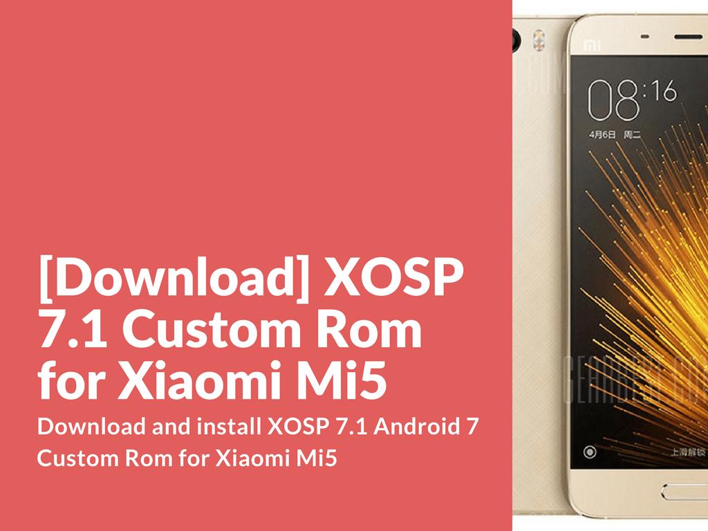 XOSP 7.1 Custom Rom for Mi5