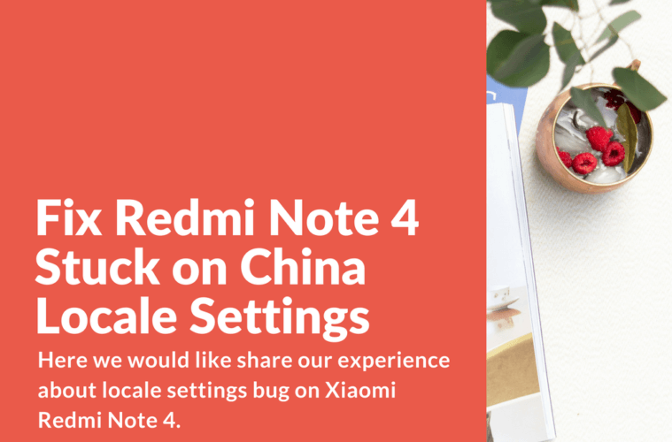 How to fix Redmi Note 4 Stuck with China Locale Settings