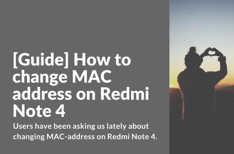 Changing MAC address on Xiaomi Redmi Note 4