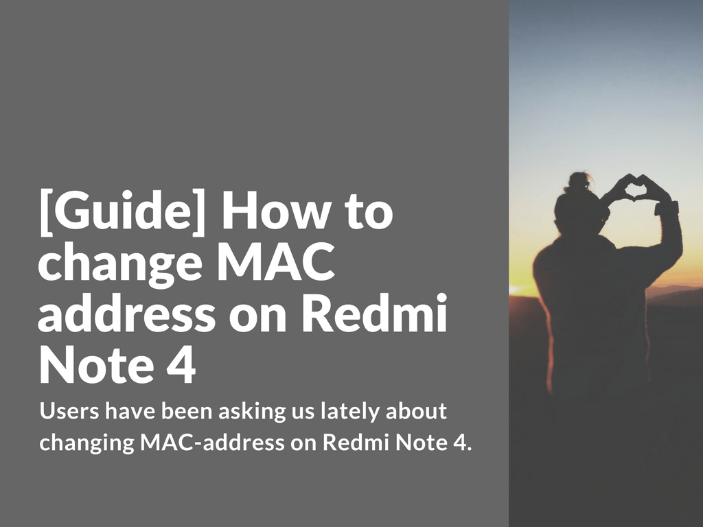 Tips To Extend Battery Life On Xiaomi Redmi Note 4: [Guide] How To Change MAC Address On Redmi Note 4