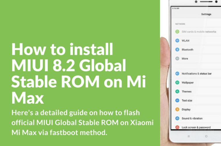 Flash MIUI 8.2 Global Stable ROM on Xiaomi Mi Max