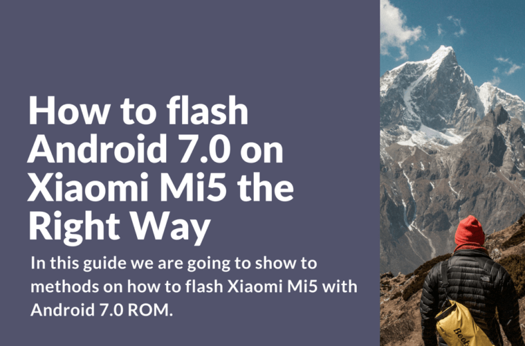 How to flash Android 7.0 on Xiaomi Mi5 the Right Way
