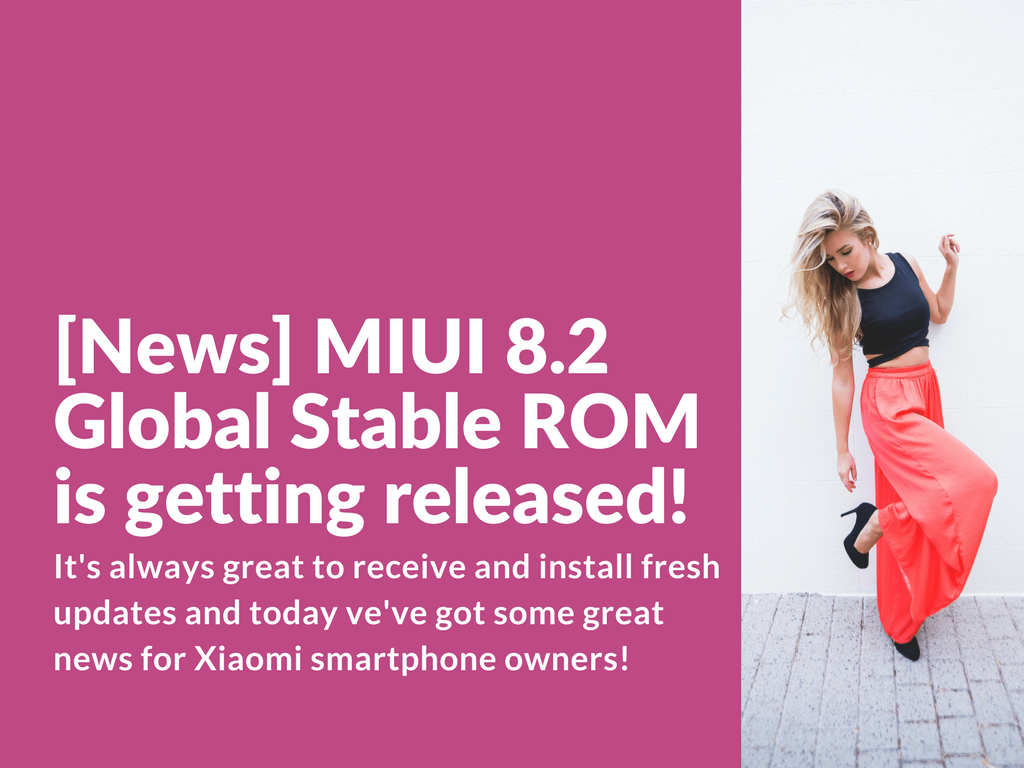 Download MIUI 8.2 Global Stable ROM February Release
