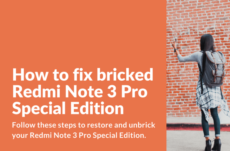 How to fix bricked Redmi Note 3 Pro Special Edition