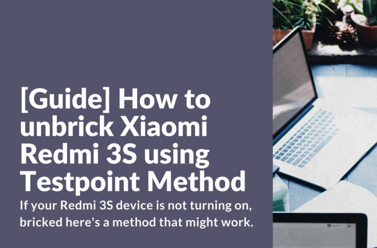 How to unbrick Xiaomi Redmi 3S using Testpoint