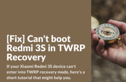 Redmi 3S / 3X can't boot in TWRP custom recovery mode