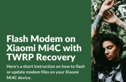 [Guide] How to Flash Modem on Xiaomi Mi4C with TWRP Recovery