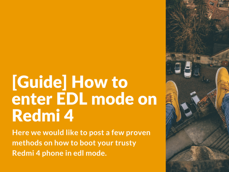 Methods on how to boot Xiaomi Redmi 4 in EDL