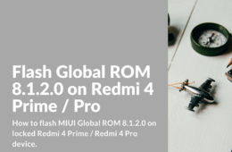Flash Global ROM 8.1.2.0 on Redmi 4 Prime