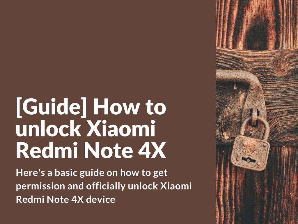 Guide How To Unlock Xiaomi Redmi Note 4x Xiaomi Firmware