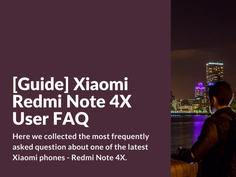 Newbie FAQ for Xiaomi Redmi Note 4X