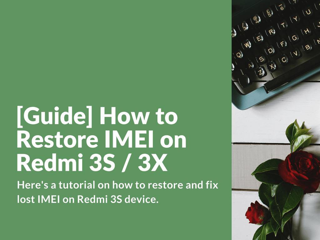 Restoring lost IMEI on Xiaomi Redmi 3S / 3X