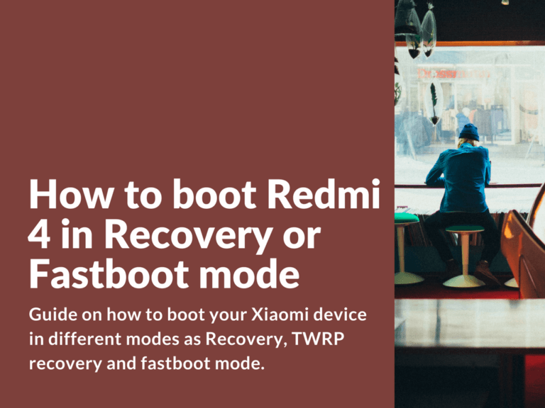 Recovery / TWRP / Fastboot mode on Redmi 4 and Redmi 4X