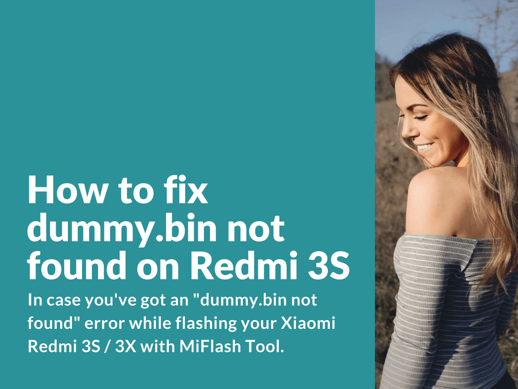 Solution for not found dummy.bin on Redmi 3S and Redmi 3X