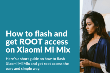 [Guide] Flash and ROOT the Xiaomi Mi Mix