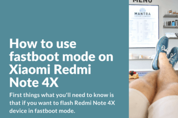 Fastboot mode guide for Redmi Note 4X