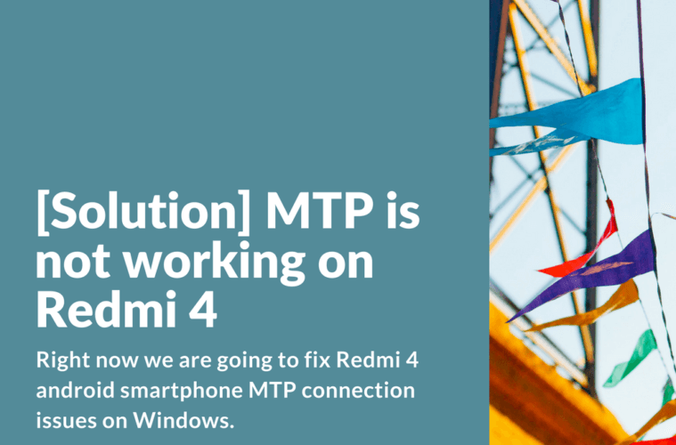 Fix MTP Transfer on Redmi 4