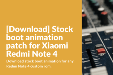 Download stock boot animation for any Redmi Note 4 custom rom