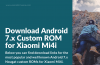 Download Android 7 Custom ROM for Mi4i