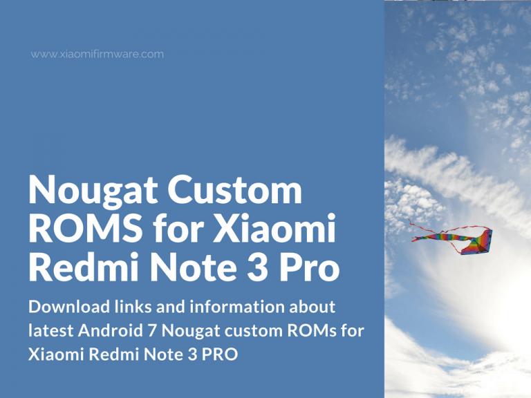 Nougat Custom ROMS for RN 3 Pro